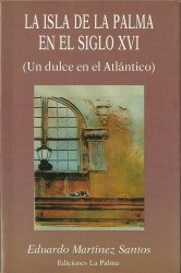 La isla de La Palma en el siglo XVI : un dulce en el Atlántico