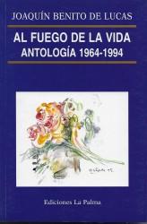 Al fuego de la vida, antología 1964-1994